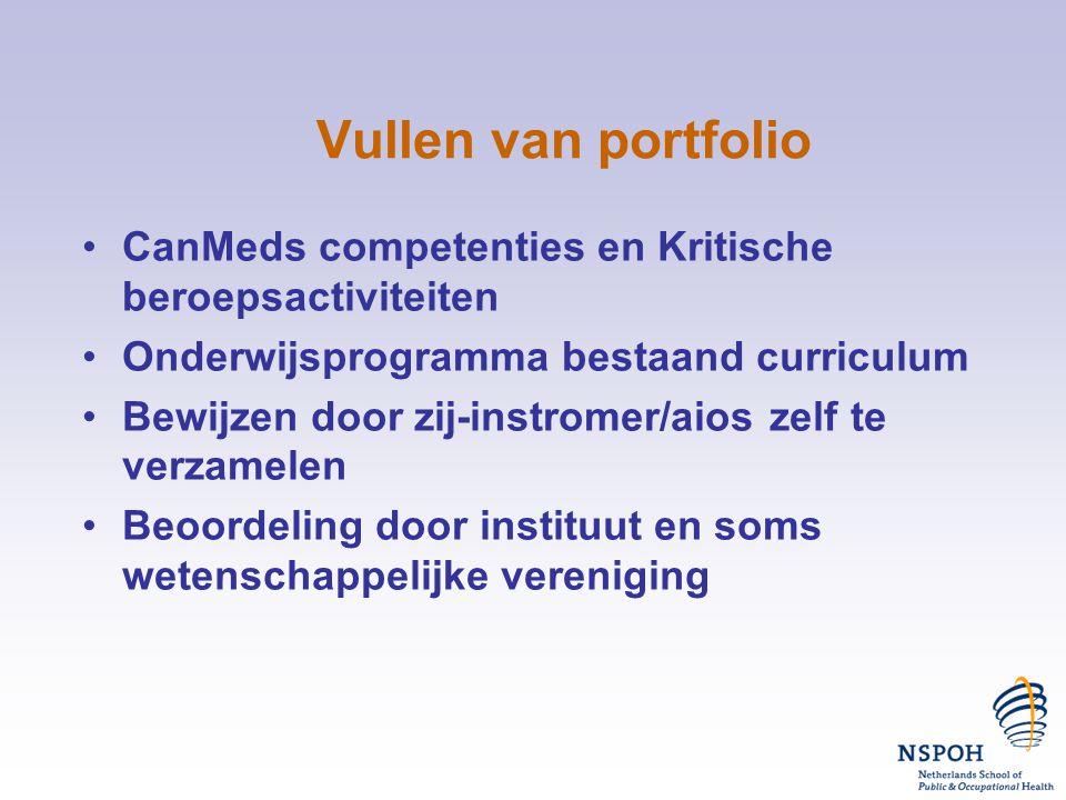 Vullen van portfolio •CanMeds competenties en Kritische beroepsactiviteiten •Onderwijsprogramma bestaand curriculum •Bewijzen door zij-instromer/aios