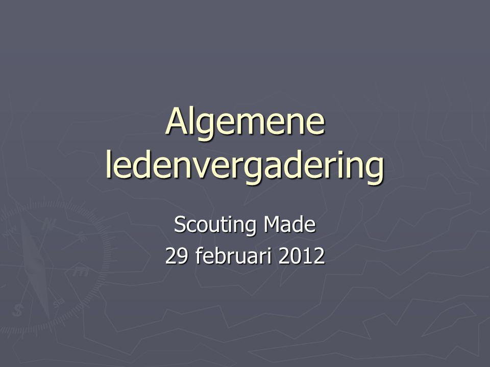 Algemene ledenvergadering Scouting Made 29 februari 2012