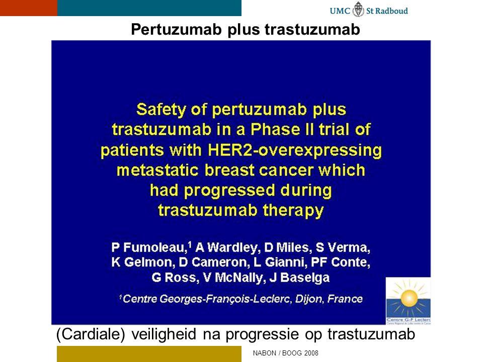 Pertuzumab plus trastuzumab (Cardiale) veiligheid na progressie op trastuzumab NABON / BOOG 2008