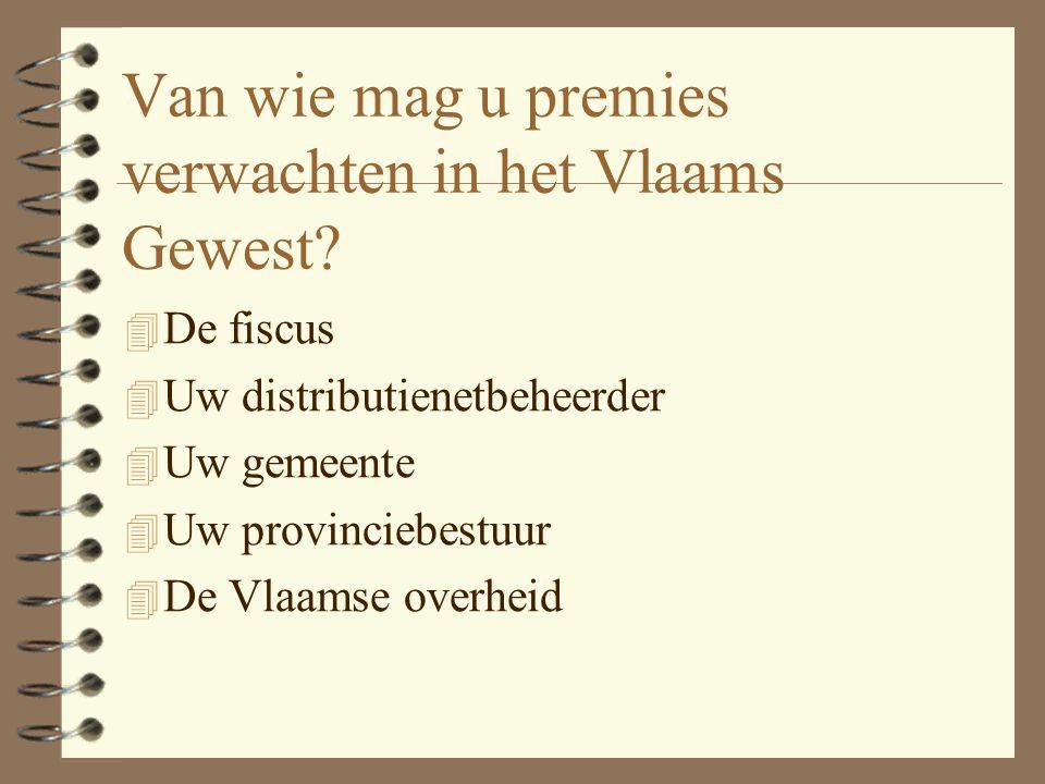 Van wie mag u premies verwachten in het Vlaams Gewest.