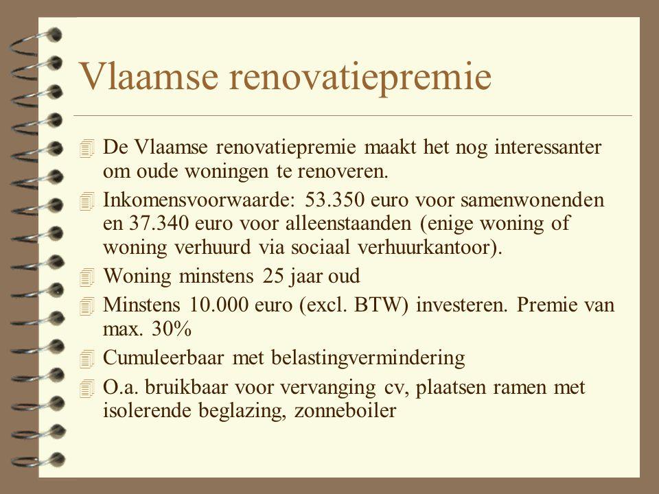 Vlaamse dakisolatiepremie 4 Premie van 500 euro voor de plaatsing van dakisolatie in bestaande woning (minstens 40 m²). 4 Doe het zelf of via aannemer