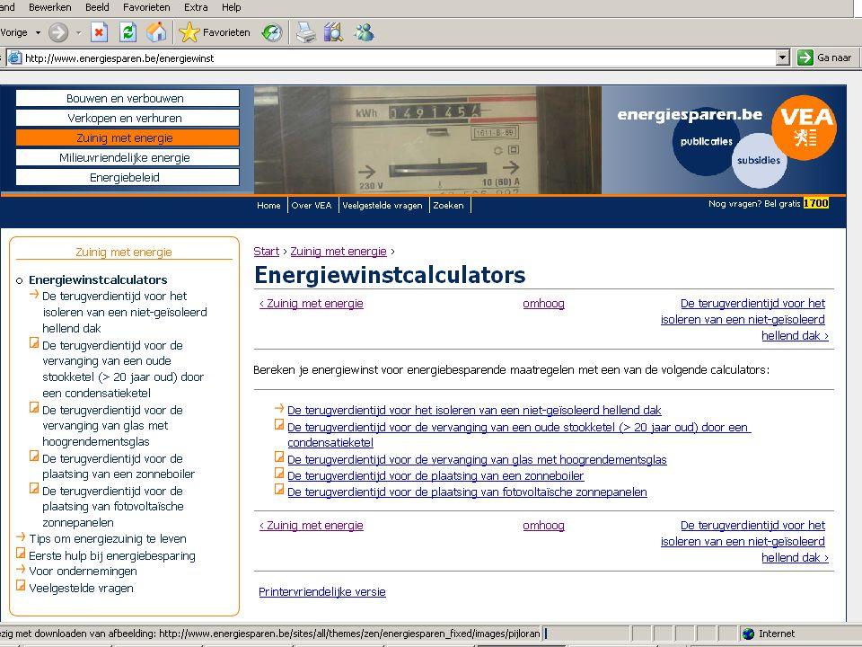 Op www.energiesparen.be kun je ook je energiewinst voor energiebesparende maatregelen berekenen bij 'subsidies en calculators'www.energiesparen.be 4 d