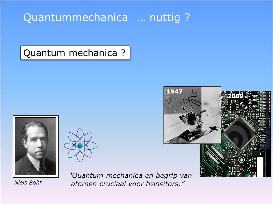 Quantummechanica … nuttig .