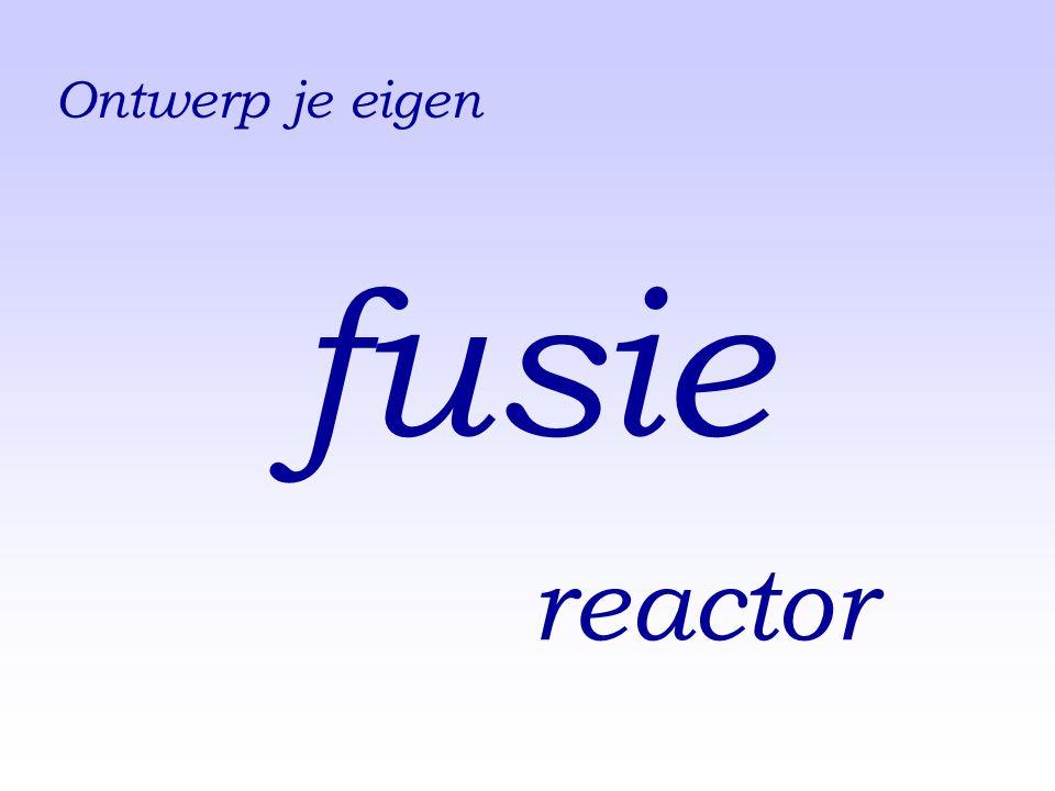 Ontwerp je eigen reactor fusie