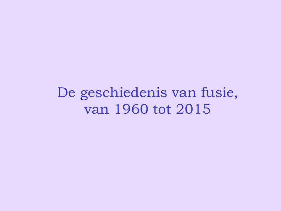 De geschiedenis van fusie, van 1960 tot 2015