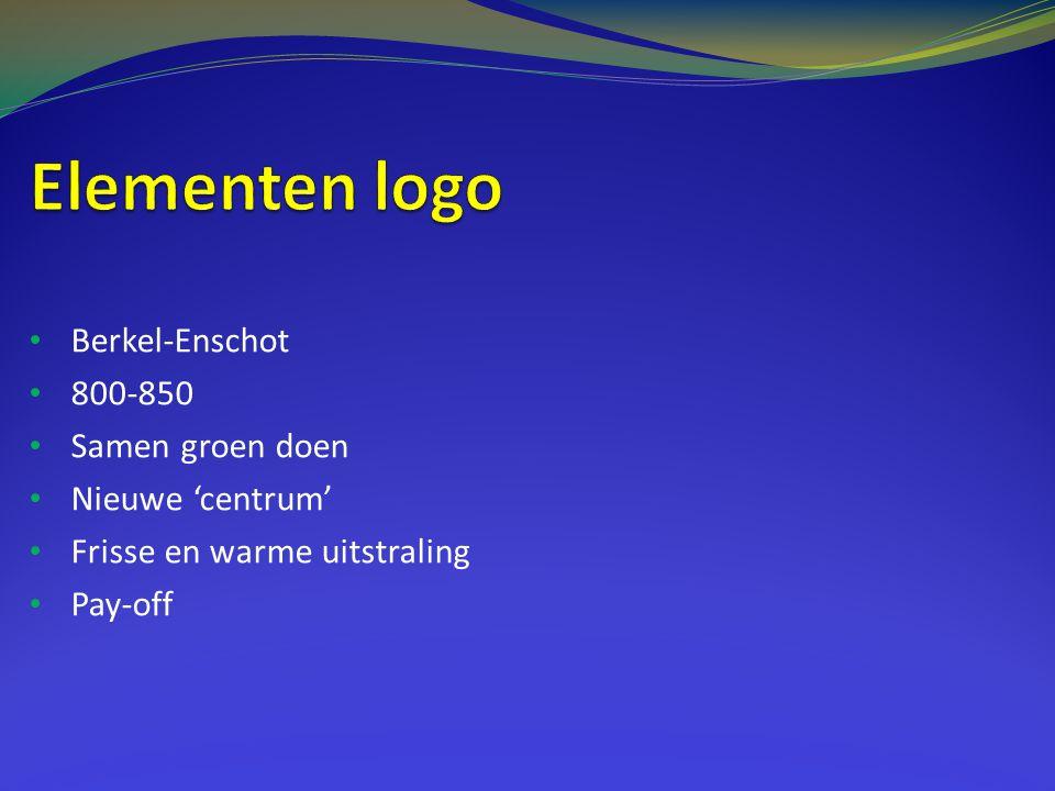 • Berkel-Enschot • 800-850 • Samen groen doen • Nieuwe 'centrum' • Frisse en warme uitstraling • Pay-off