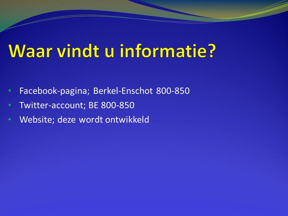 • Facebook-pagina; Berkel-Enschot 800-850 • Twitter-account; BE 800-850 • Website; deze wordt ontwikkeld