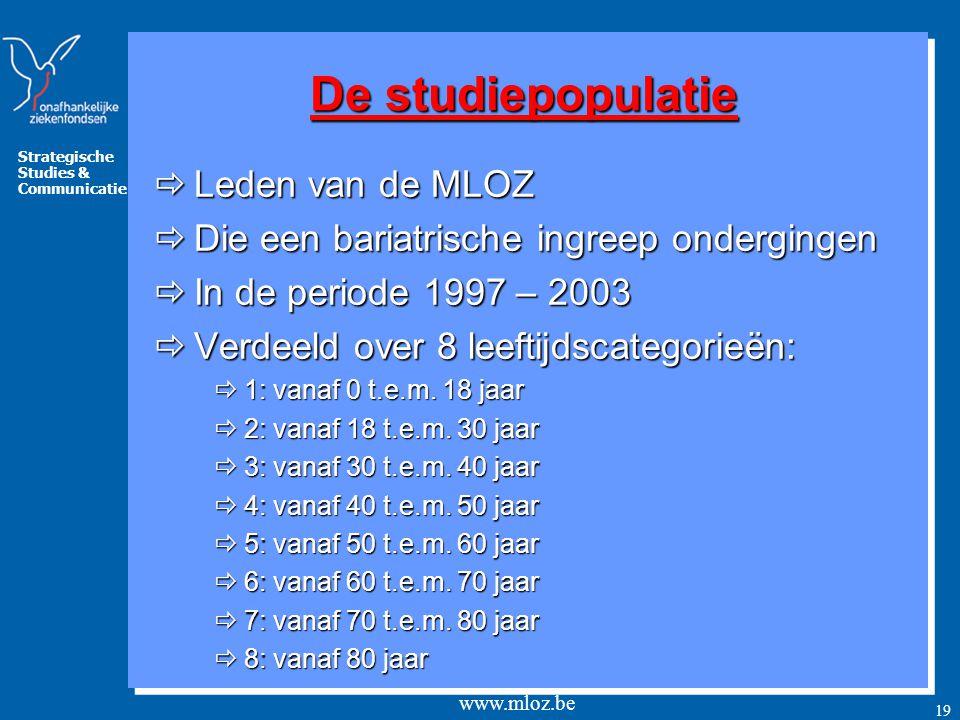 Strategische Studies & Communicatie www.mloz.be 19 De studiepopulatie  Leden van de MLOZ  Die een bariatrische ingreep ondergingen  In de periode 1997 – 2003  Verdeeld over 8 leeftijdscategorieën:  1: vanaf 0 t.e.m.
