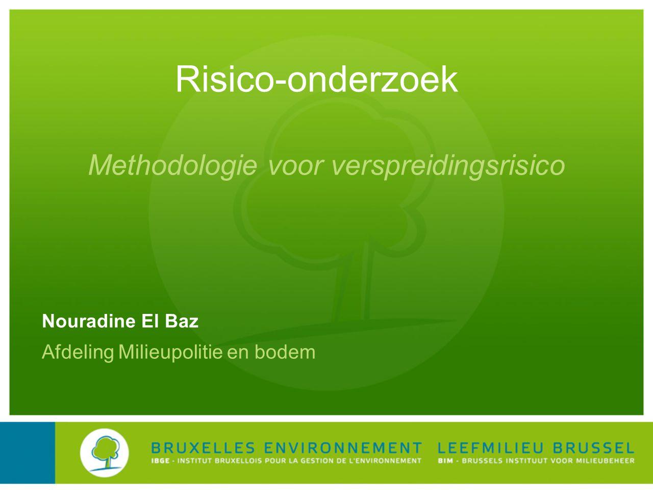 Risico-onderzoek Nouradine El Baz Afdeling Milieupolitie en bodem Methodologie voor verspreidingsrisico