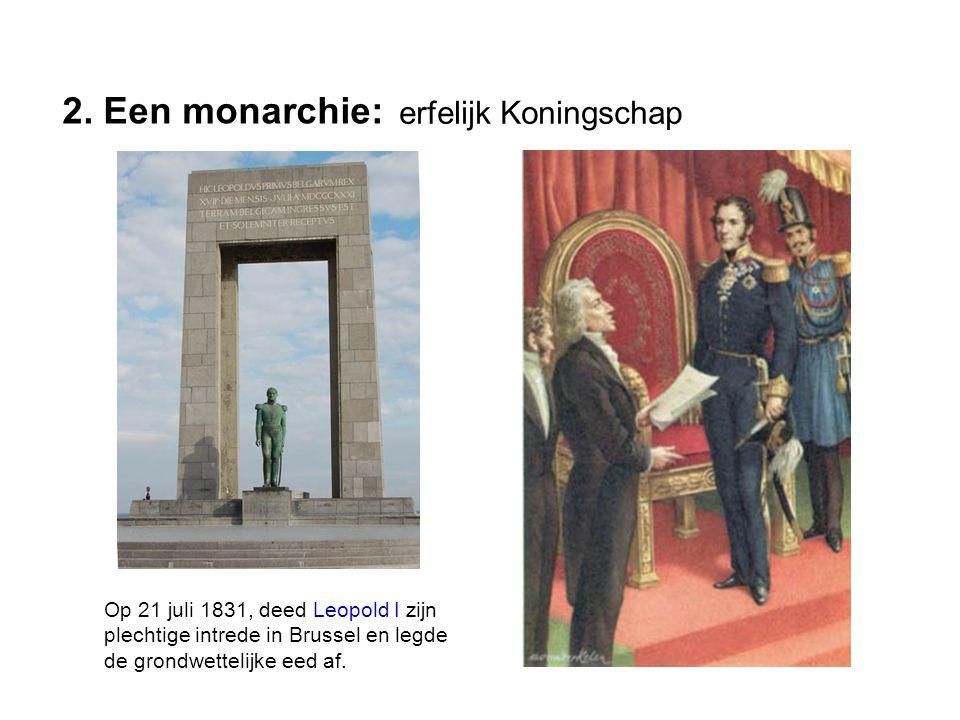 Op 21 juli 1831, deed Leopold I zijn plechtige intrede in Brussel en legde de grondwettelijke eed af.