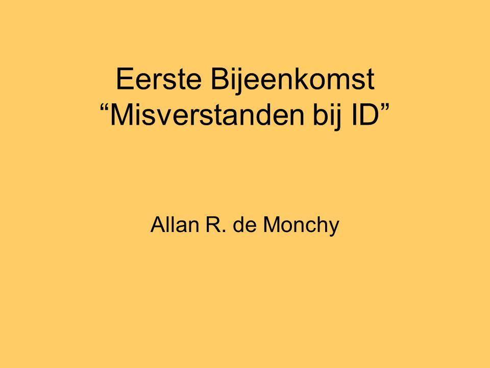 """Eerste Bijeenkomst """"Misverstanden bij ID"""" Allan R. de Monchy"""