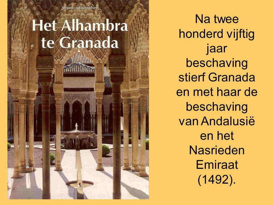 Na twee honderd vijftig jaar beschaving stierf Granada en met haar de beschaving van Andalusië en het Nasrieden Emiraat (1492).