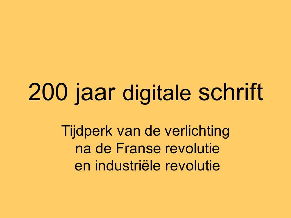 200 jaar digitale schrift Tijdperk van de verlichting na de Franse revolutie en industriële revolutie