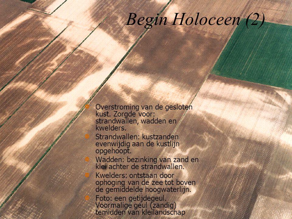 Begin Holoceen (2) Overstroming van de gesloten kust.