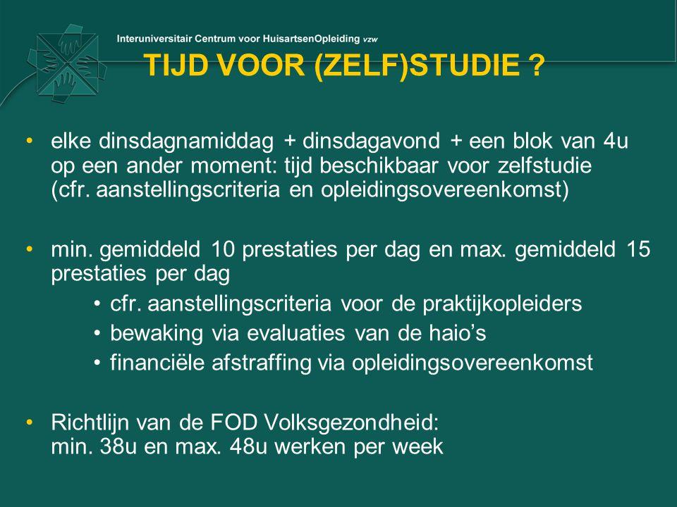 TIJD VOOR (ZELF)STUDIE ? •elke dinsdagnamiddag + dinsdagavond + een blok van 4u op een ander moment: tijd beschikbaar voor zelfstudie (cfr. aanstellin