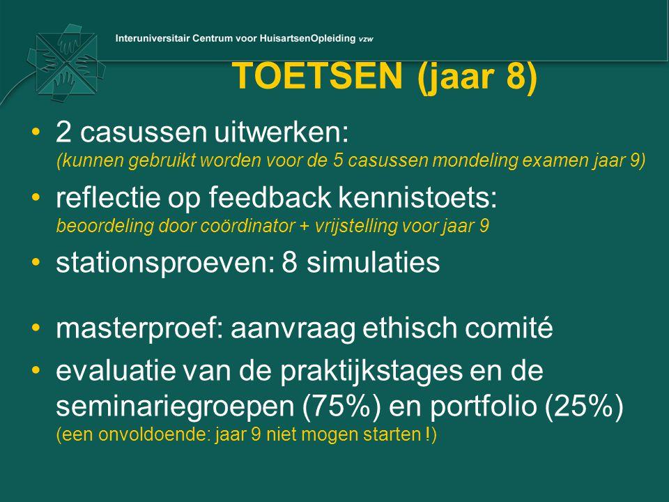 TOETSEN (jaar 8) •2 casussen uitwerken: (kunnen gebruikt worden voor de 5 casussen mondeling examen jaar 9) •reflectie op feedback kennistoets: beoord