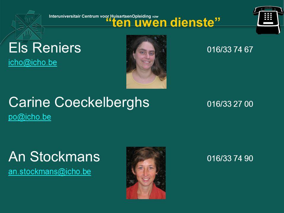 """ten uwen dienste"" Els Reniers 016/33 74 67 icho@icho.be Carine Coeckelberghs 016/33 27 00 po@icho.be An Stockmans 016/33 74 90 an.stockmans@icho.be"