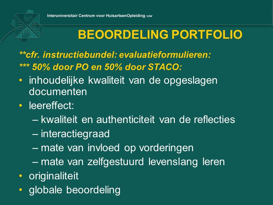 BEOORDELING PORTFOLIO **cfr. instructiebundel: evaluatieformulieren: *** 50% door PO en 50% door STACO: •inhoudelijke kwaliteit van de opgeslagen docu