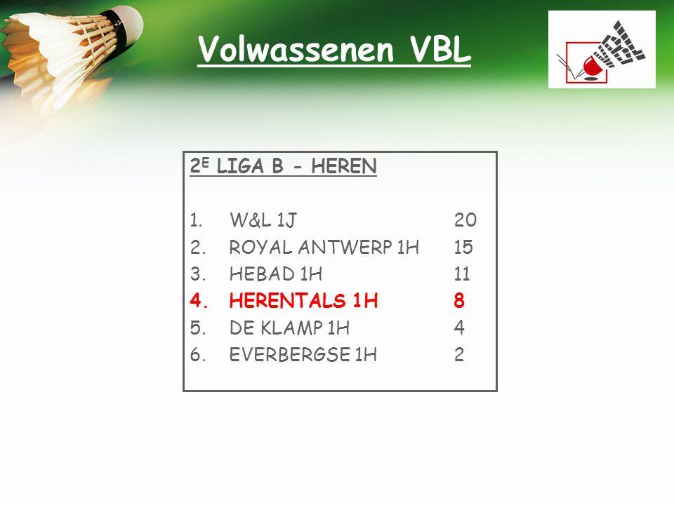 Volwassenen VBL 2 E LIGA B - HEREN 1.W&L 1J20 2.ROYAL ANTWERP 1H15 3.HEBAD 1H11 4.HERENTALS 1H8 5.DE KLAMP 1H4 6.EVERBERGSE 1H2