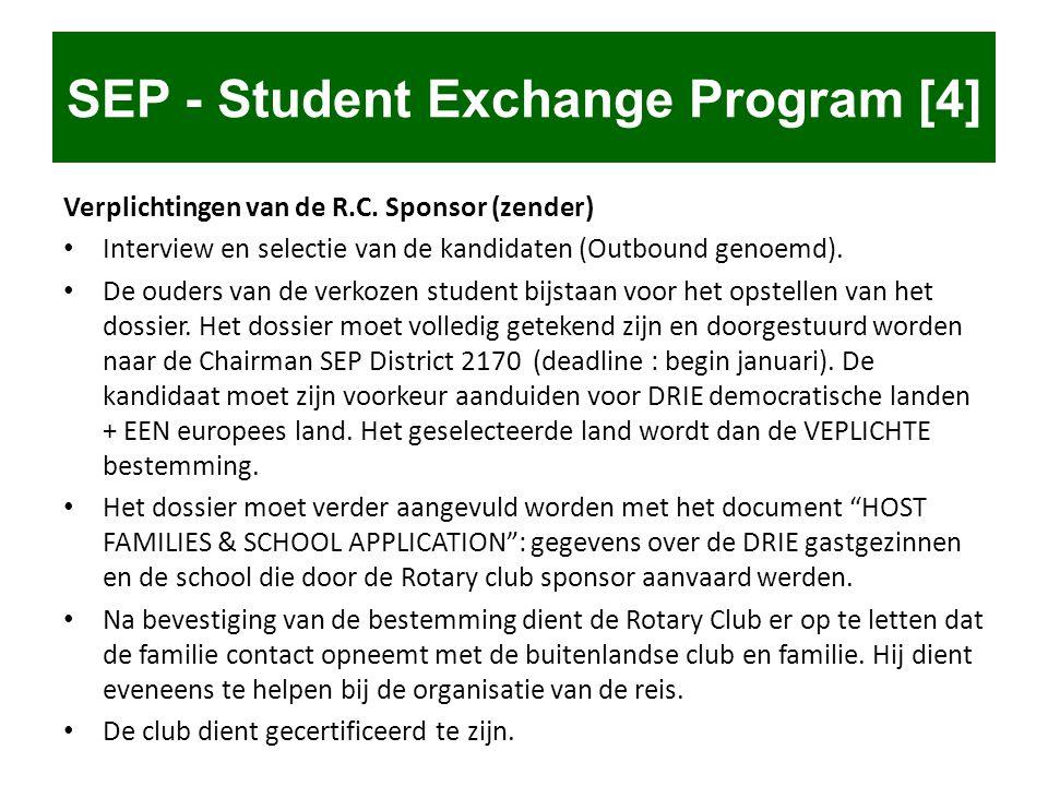 Verplichtingen van de R.C. Sponsor (zender) • Interview en selectie van de kandidaten (Outbound genoemd). • De ouders van de verkozen student bijstaan