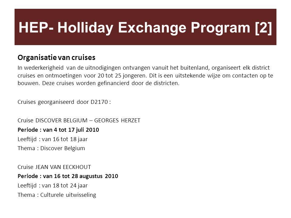 Organisatie van cruises In wederkerigheid van de uitnodigingen ontvangen vanuit het buitenland, organiseert elk district cruises en ontmoetingen voor