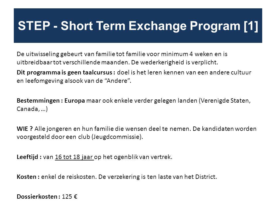 STEP - Short Term Exchange Program [1] De uitwisseling gebeurt van familie tot familie voor minimum 4 weken en is uitbreidbaar tot verschillende maand
