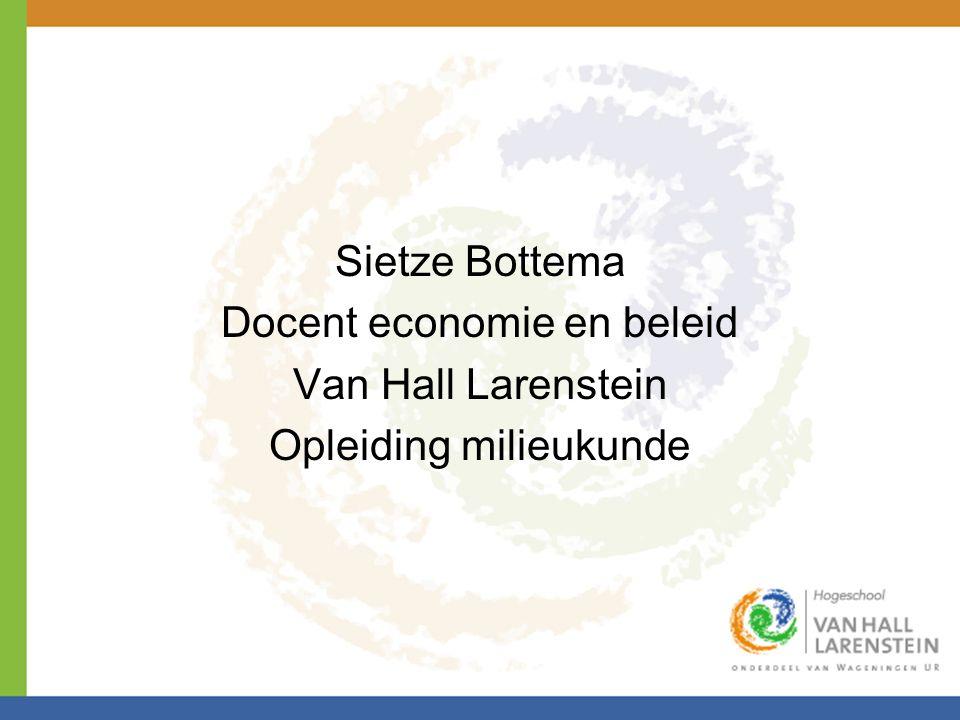 Sietze Bottema Docent economie en beleid Van Hall Larenstein Opleiding milieukunde