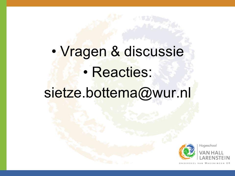 •Vragen & discussie •Reacties: sietze.bottema@wur.nl