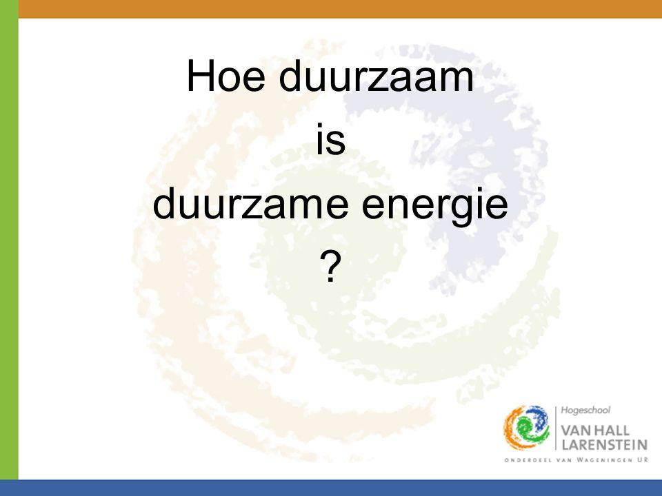 Hoe duurzaam is duurzame energie ?