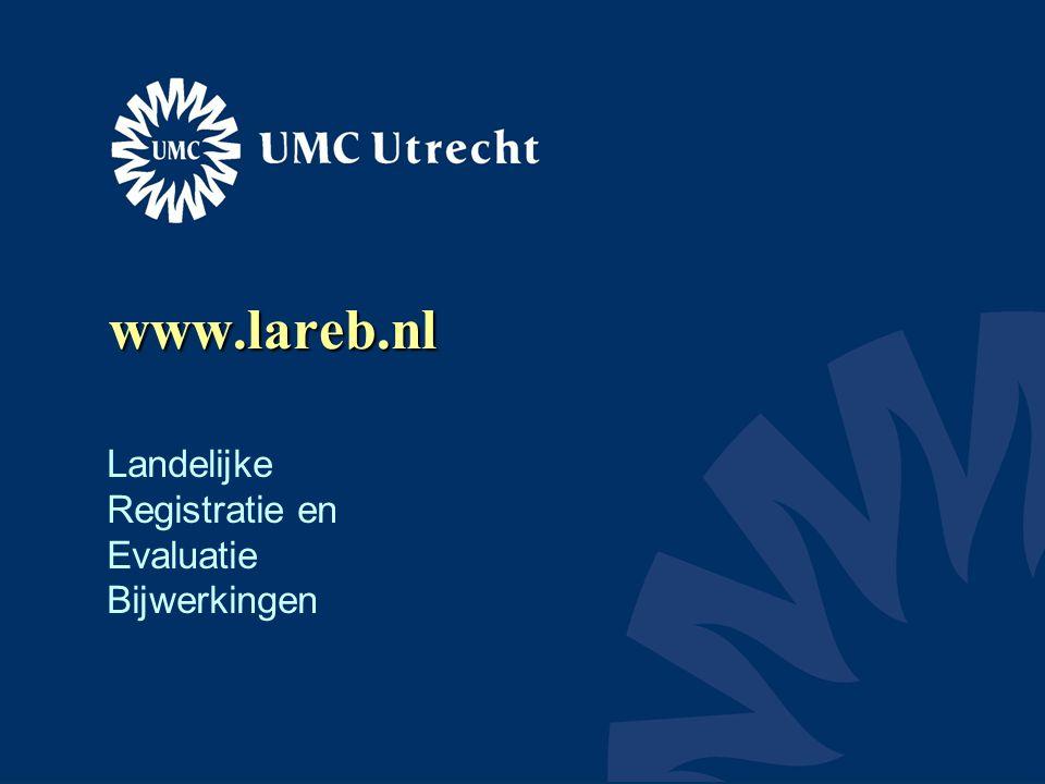 www.lareb.nl Landelijke Registratie en Evaluatie Bijwerkingen