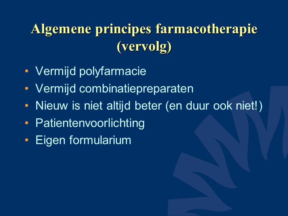 Algemene principes farmacotherapie (vervolg) •Vermijd polyfarmacie •Vermijd combinatiepreparaten •Nieuw is niet altijd beter (en duur ook niet!) •Patientenvoorlichting •Eigen formularium