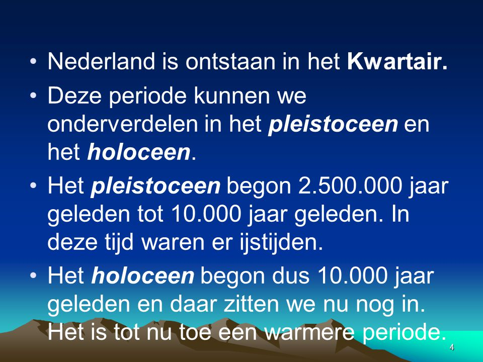 5 Zeespiegelstijging 50 40 30 20 10 0 Stijging in meters NAP 8000600040002000 heden Tijd De ontwikkeling van Nederland in het Holoceen wordt sterk beïnvloed door de zeespiegelstijging.