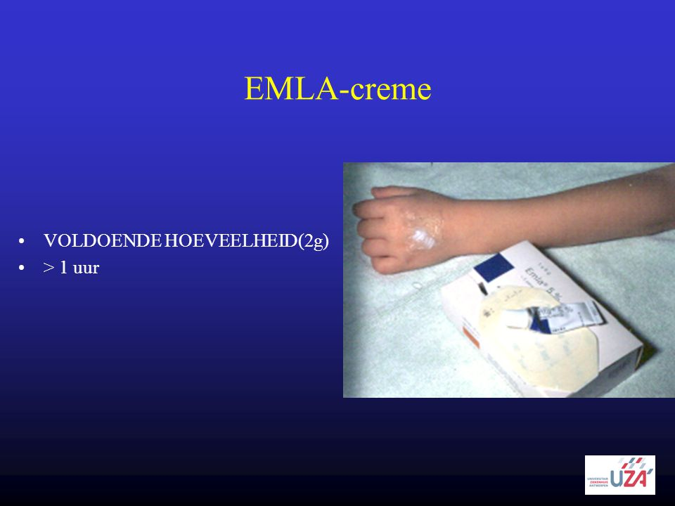 EMLA-creme •VOLDOENDE HOEVEELHEID(2g) •> 1 uur