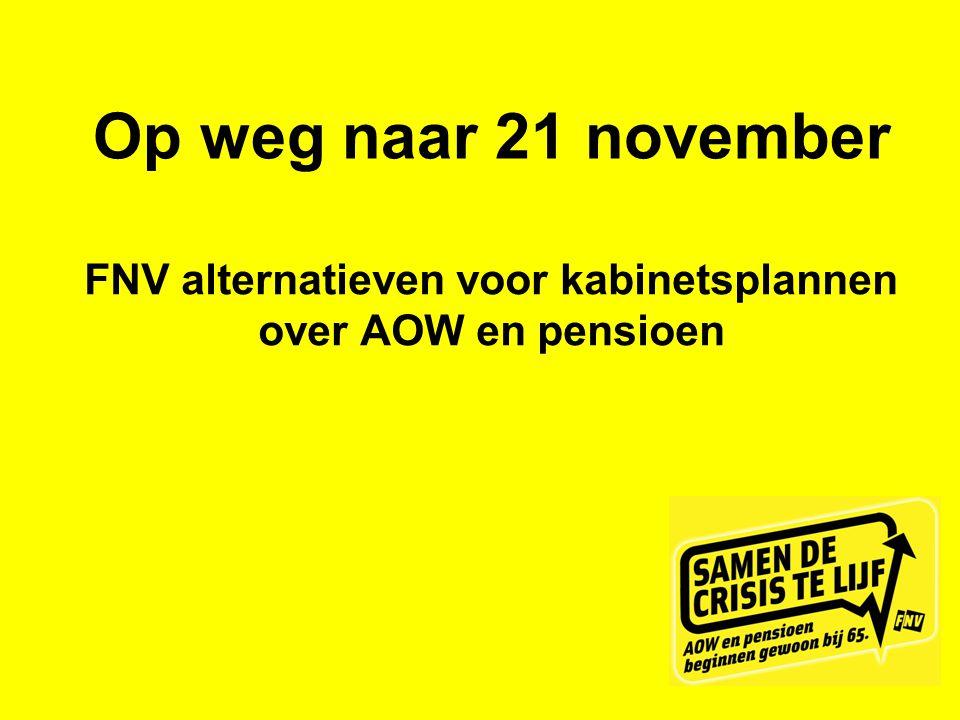 Op weg naar 21 november FNV alternatieven voor kabinetsplannen over AOW en pensioen