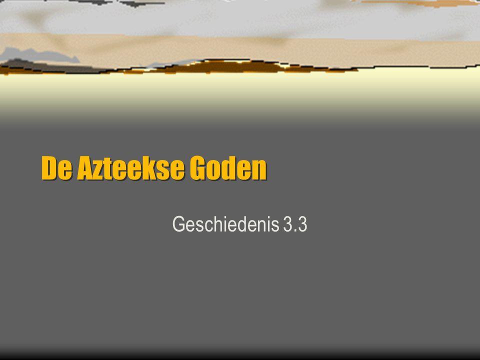 De Azteekse Goden Geschiedenis 3.3