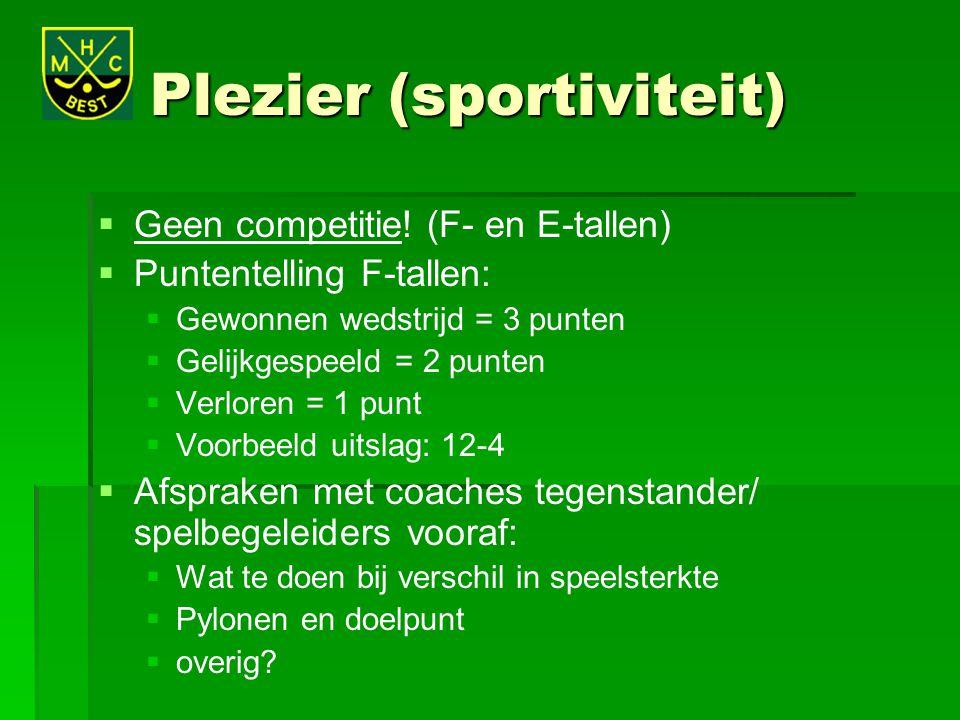 Plezier (sportiviteit)   Geen competitie! (F- en E-tallen)   Puntentelling F-tallen:   Gewonnen wedstrijd = 3 punten   Gelijkgespeeld = 2 punt
