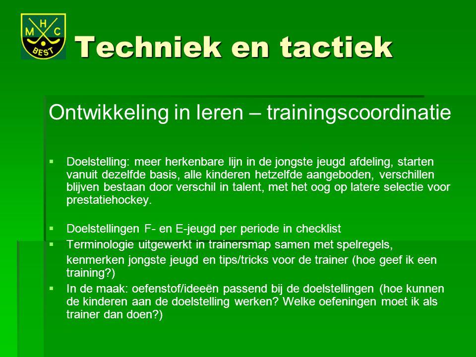 Techniek en tactiek Ontwikkeling in leren – trainingscoordinatie   Doelstelling: meer herkenbare lijn in de jongste jeugd afdeling, starten vanuit d