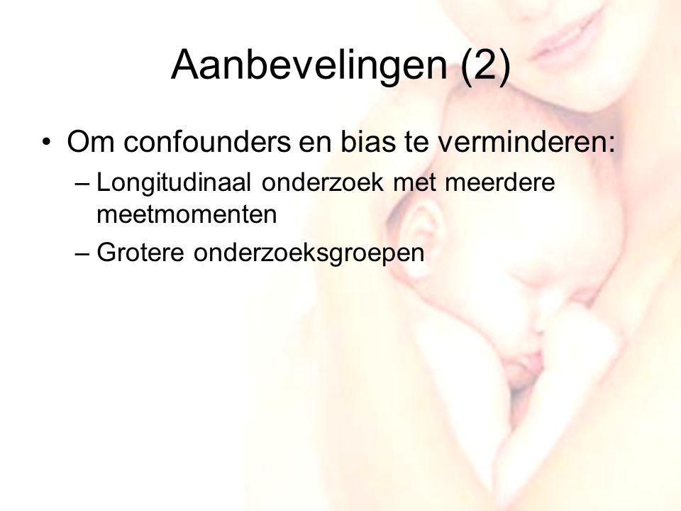 23 Aanbevelingen (2) •Om confounders en bias te verminderen: –Longitudinaal onderzoek met meerdere meetmomenten –Grotere onderzoeksgroepen