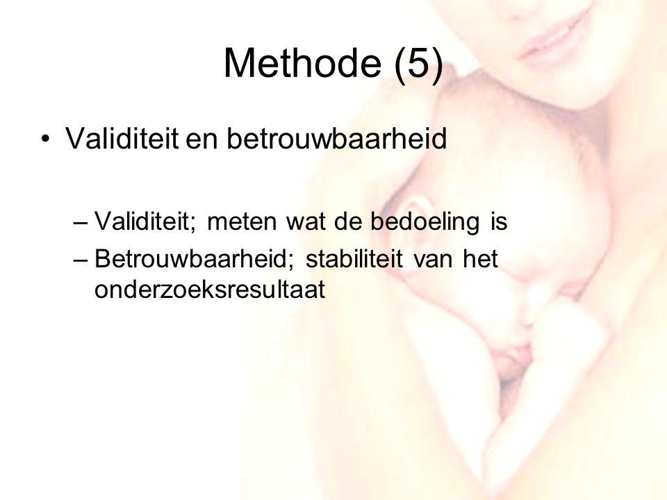 9 Methode (5) •Validiteit en betrouwbaarheid –Validiteit; meten wat de bedoeling is –Betrouwbaarheid; stabiliteit van het onderzoeksresultaat