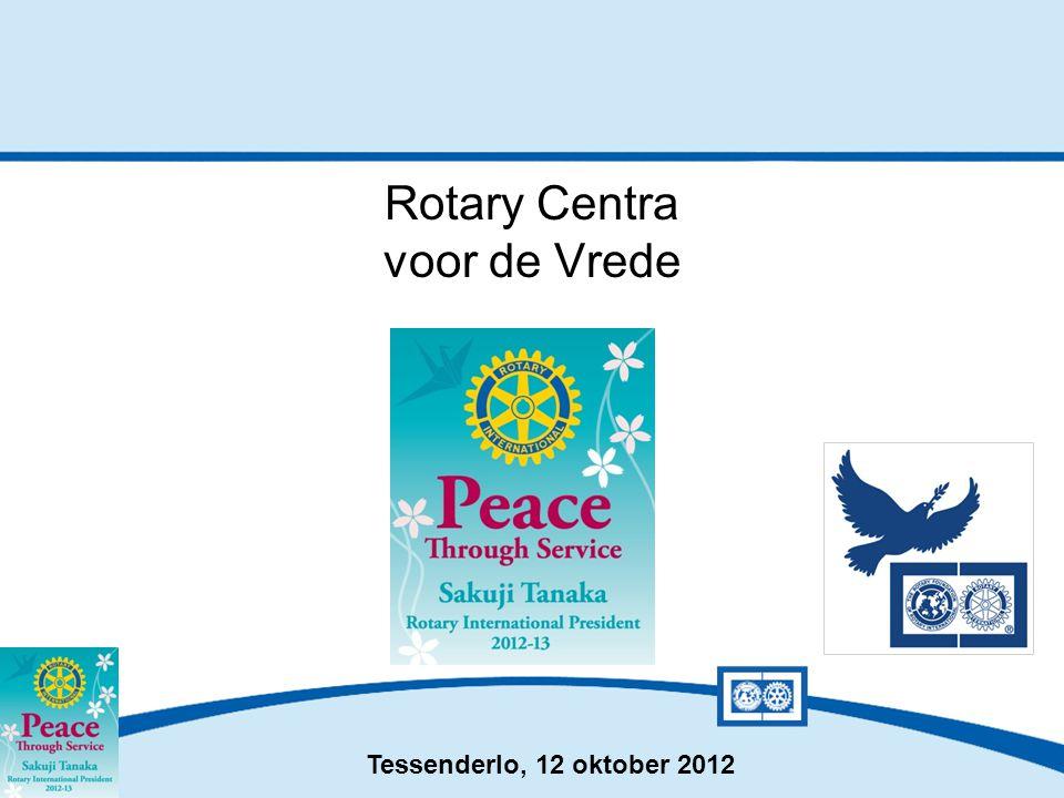 Tessenderlo, 12 oktober 2012 Rotary Centra voor de Vrede
