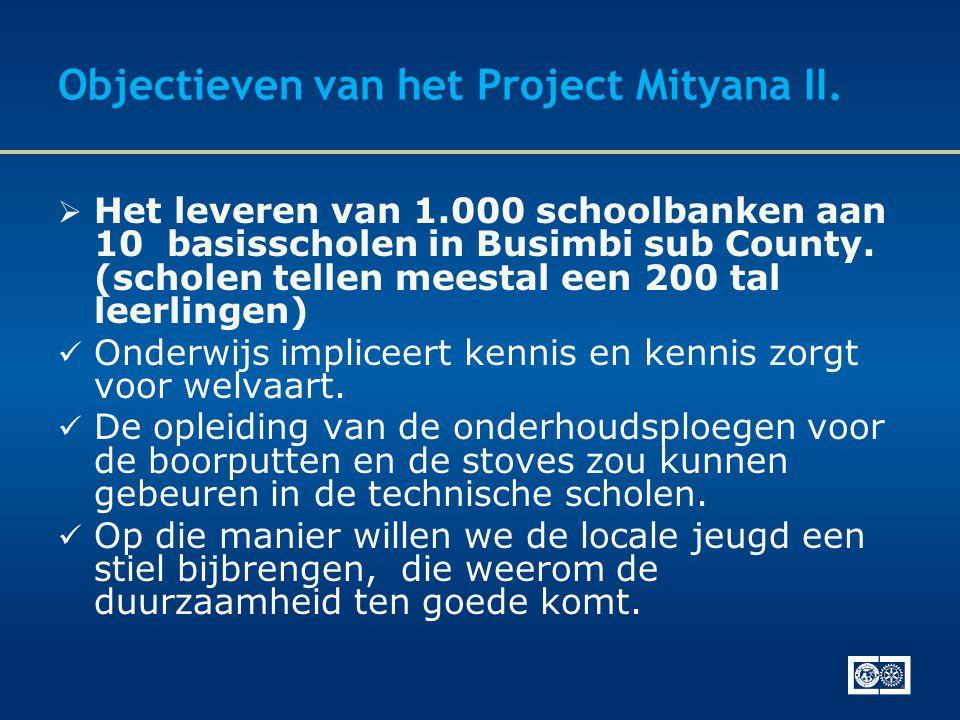 Objectieven van het Project Mityana II.  Het leveren van 1.000 schoolbanken aan 10 basisscholen in Busimbi sub County. (scholen tellen meestal een 20