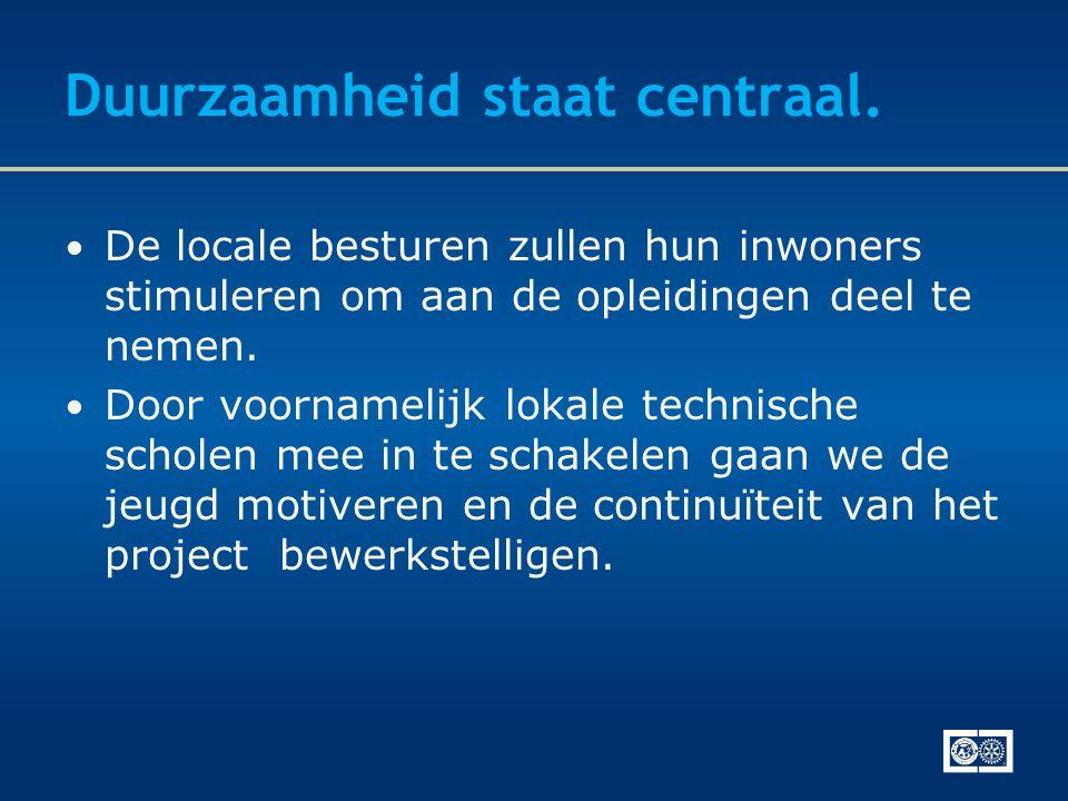 Duurzaamheid staat centraal. • De locale besturen zullen hun inwoners stimuleren om aan de opleidingen deel te nemen. • Door voornamelijk lokale techn