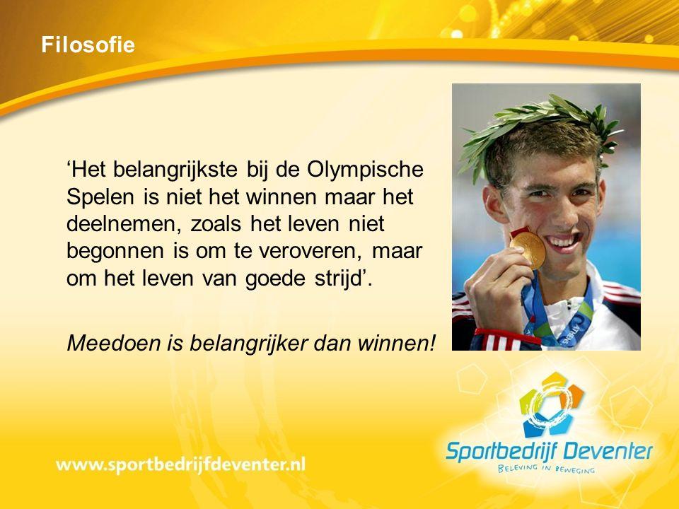 Filosofie 'Het belangrijkste bij de Olympische Spelen is niet het winnen maar het deelnemen, zoals het leven niet begonnen is om te veroveren, maar om