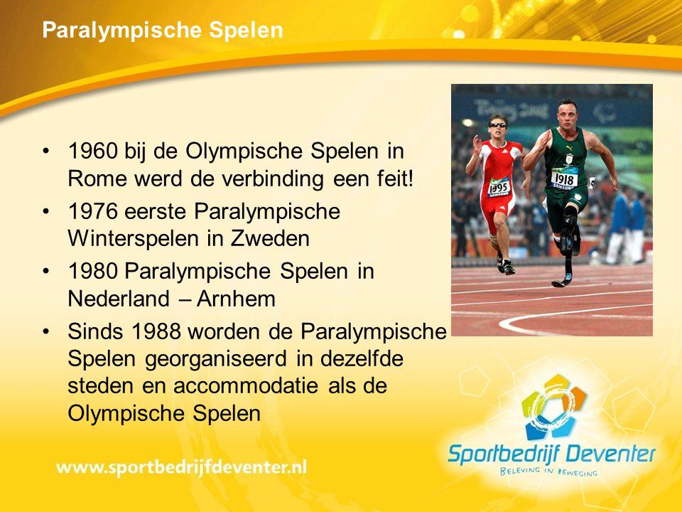 Paralympische Spelen •1960 bij de Olympische Spelen in Rome werd de verbinding een feit! •1976 eerste Paralympische Winterspelen in Zweden •1980 Paral