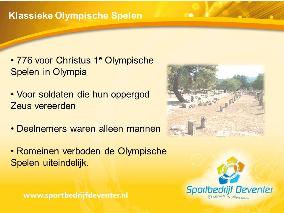 • 776 voor Christus 1 e Olympische Spelen in Olympia • Voor soldaten die hun oppergod Zeus vereerden • Deelnemers waren alleen mannen • Romeinen verbo