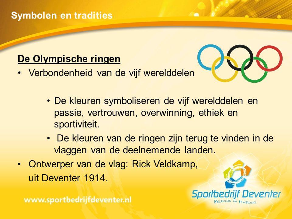 Symbolen en tradities De Olympische ringen •Verbondenheid van de vijf werelddelen •De kleuren symboliseren de vijf werelddelen en passie, vertrouwen,
