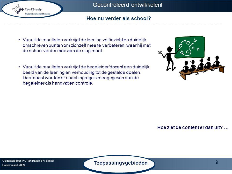 9 Hoe nu verder als school. Opgesteld door: P.G. ten Haken & H.