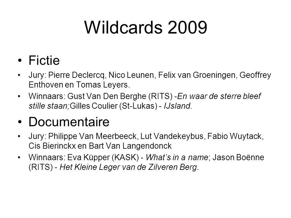 Wildcards 2009 •Fictie •Jury: Pierre Declercq, Nico Leunen, Felix van Groeningen, Geoffrey Enthoven en Tomas Leyers. •Winnaars: Gust Van Den Berghe (R