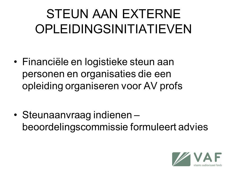STEUN AAN EXTERNE OPLEIDINGSINITIATIEVEN •Financiële en logistieke steun aan personen en organisaties die een opleiding organiseren voor AV profs •Ste