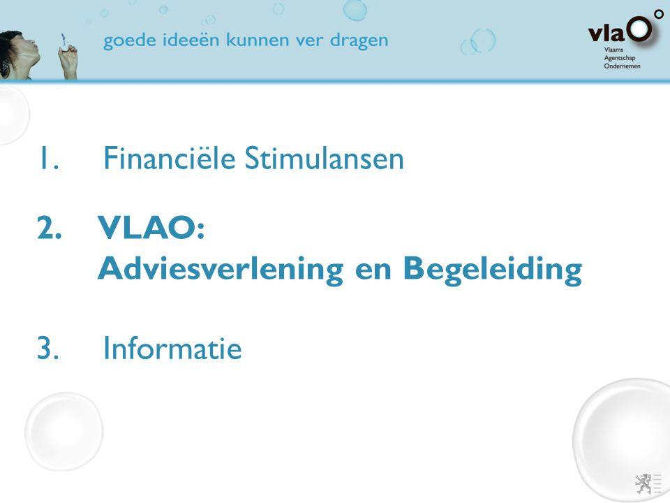 1. Financiële Stimulansen 2.VLAO: Adviesverlening en Begeleiding 3.Informatie